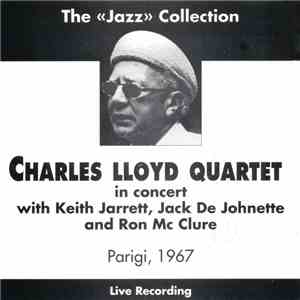 Charles Lloyd Quartet With Keith Jarrett, Jack DeJohnette And Ron McClure - In Concert - Parigi, 1967 download