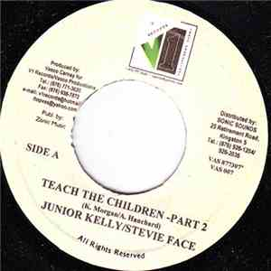 Junior Kelly & Stevie Face - Teach The Children Part 2 download