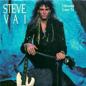 Steve Vai - I Would Love To download