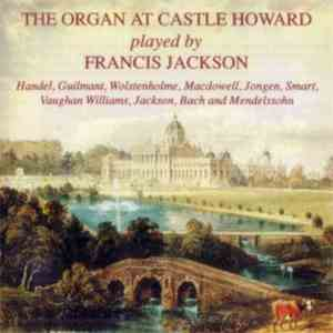 Various - The Organ At Castle Howard Played By Francis Jackson download